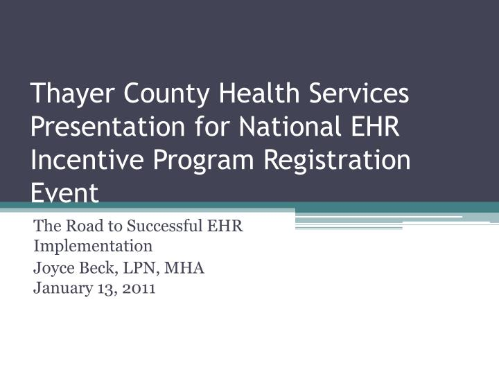 Thayer county health services presentation for national ehr incentive program registration event