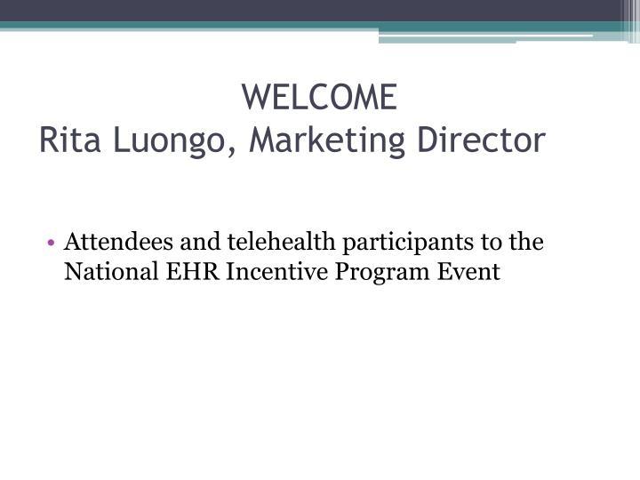 Welcome rita luongo marketing director
