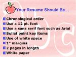 your resume should be