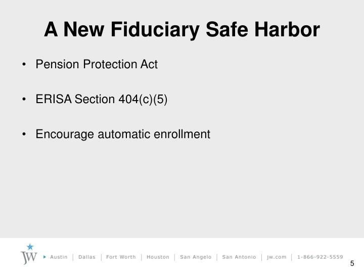 A New Fiduciary Safe Harbor