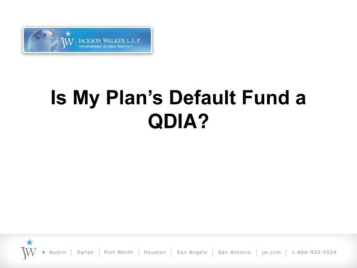 Is My Plan's Default Fund a QDIA?
