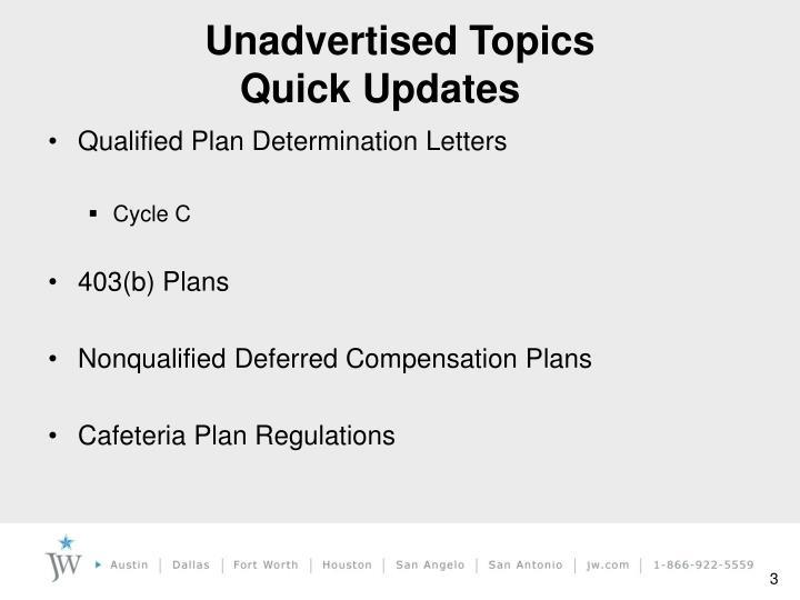 Unadvertised topics quick updates