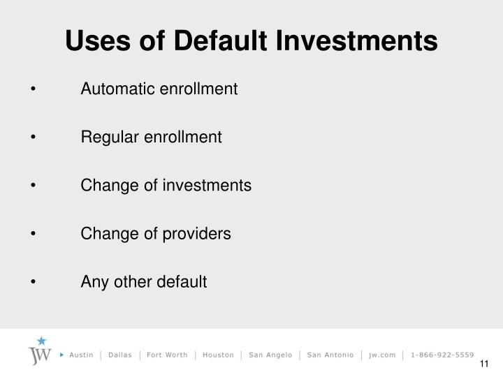 Uses of Default Investments