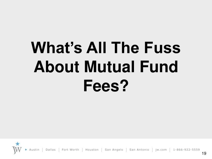 What's All The Fuss About Mutual Fund Fees?