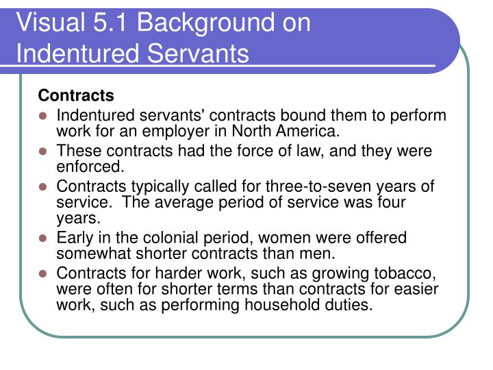 Visual 5 1 background on indentured servants