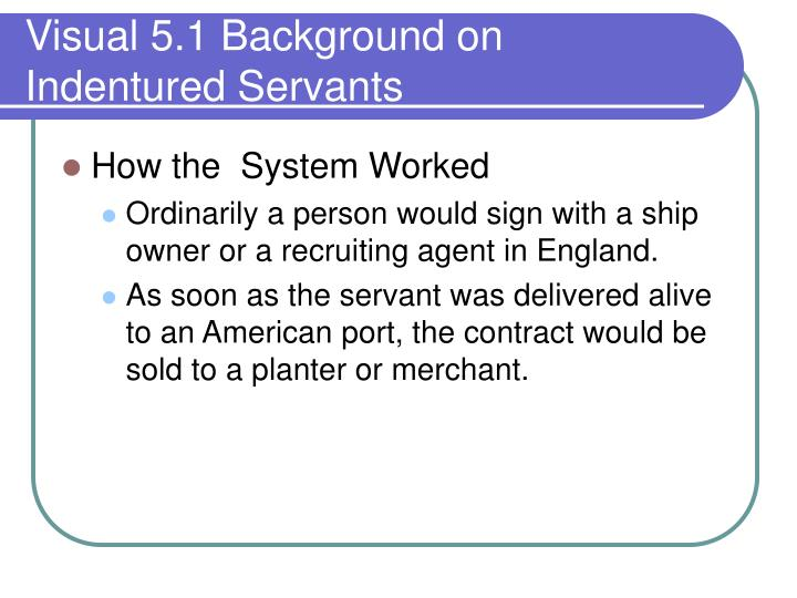 Visual 5 1 background on indentured servants1