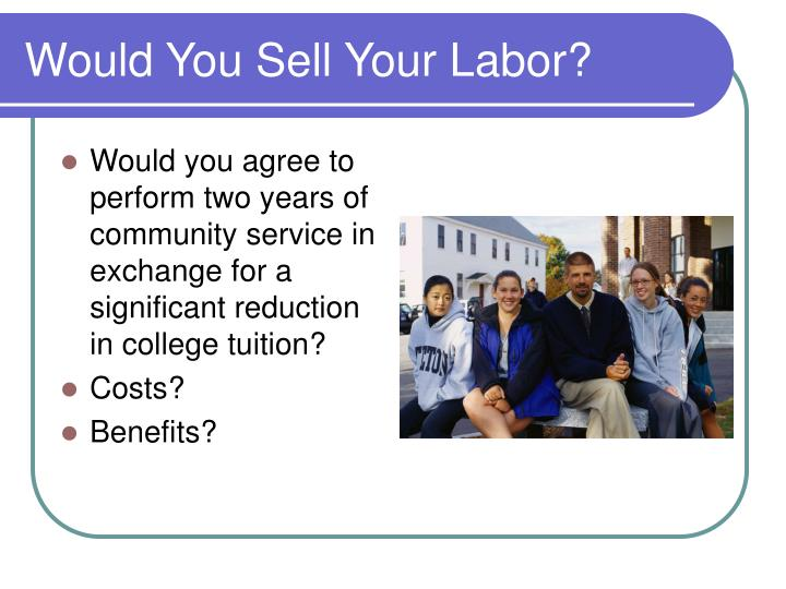 Would You Sell Your Labor?