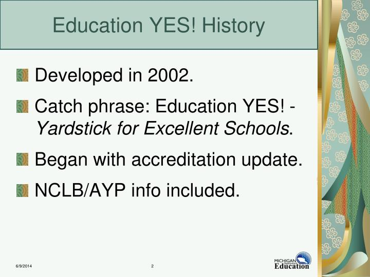 Education yes history