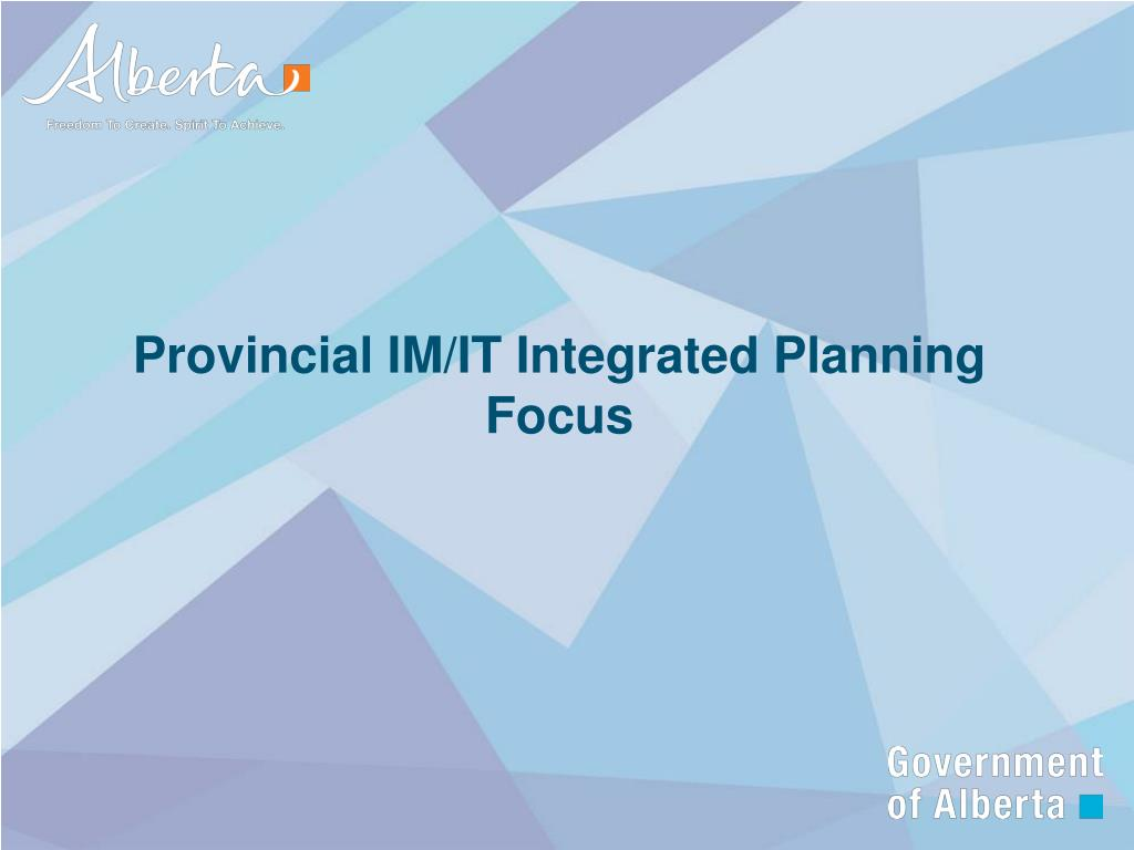 Provincial IM/IT Integrated Planning Focus