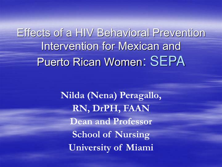 Effects of a hiv behavioral prevention intervention for mexican and puerto rican women sepa