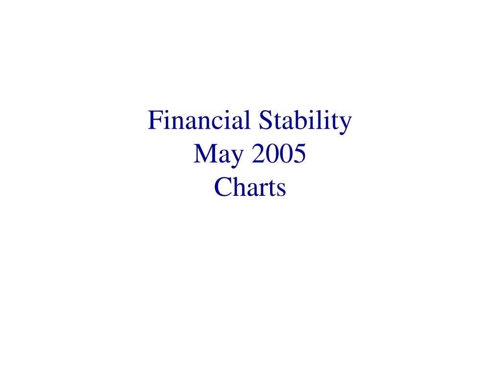 financial stability may 2005 charts l.