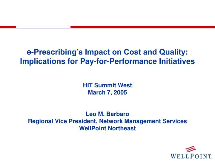E prescribing s impact on cost and quality implications for pay for performance initiatives