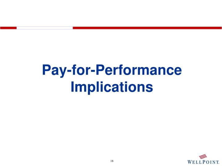 Pay-for-Performance Implications