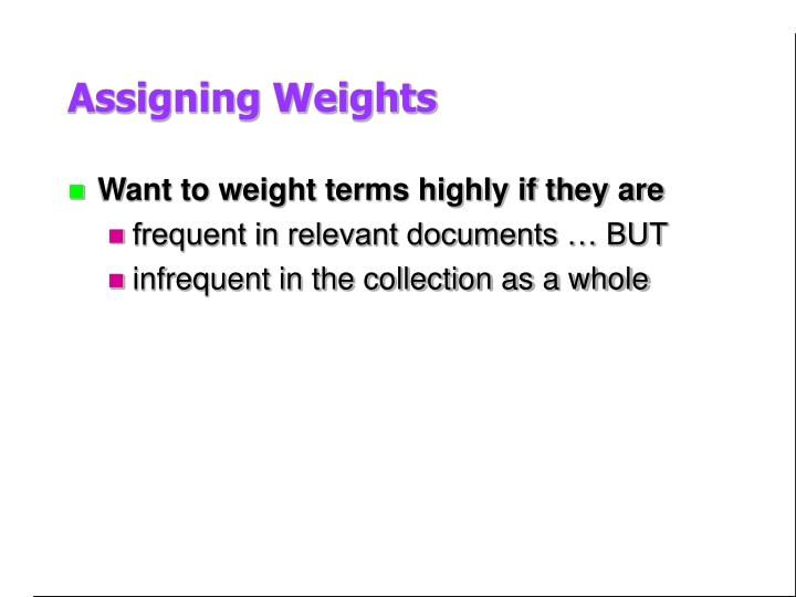 Assigning Weights