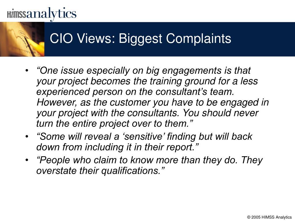 CIO Views: Biggest Complaints
