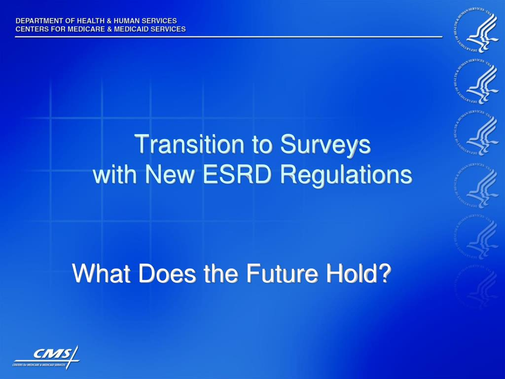 transition to surveys with new esrd regulations