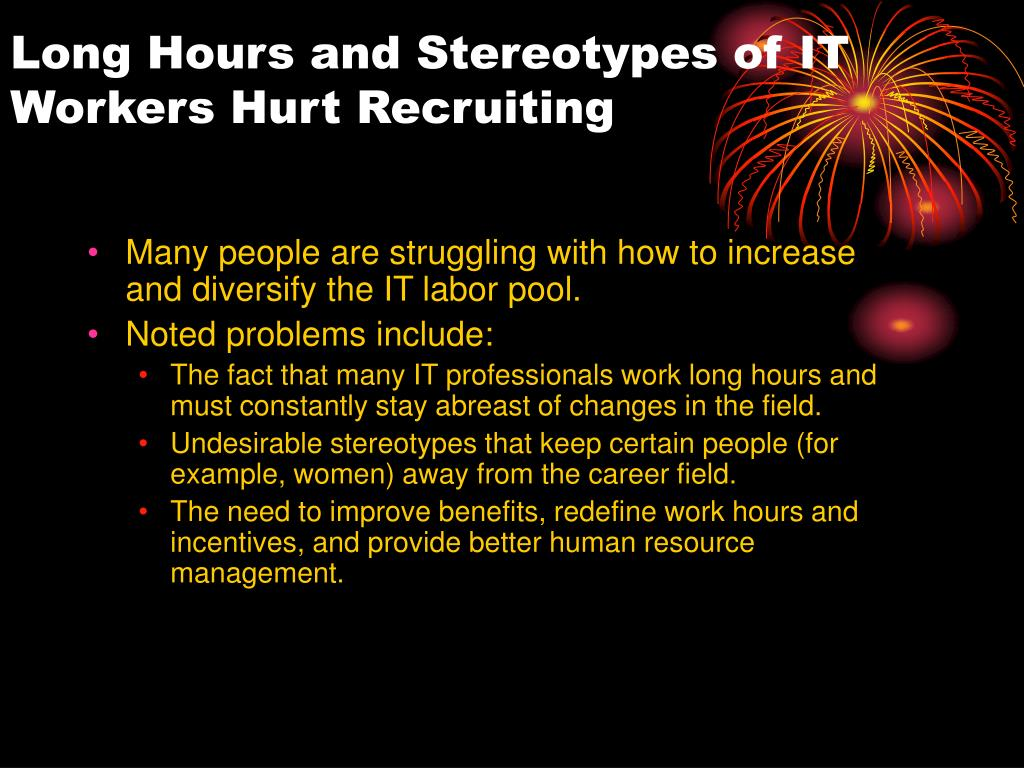 Long Hours and Stereotypes of IT Workers Hurt Recruiting