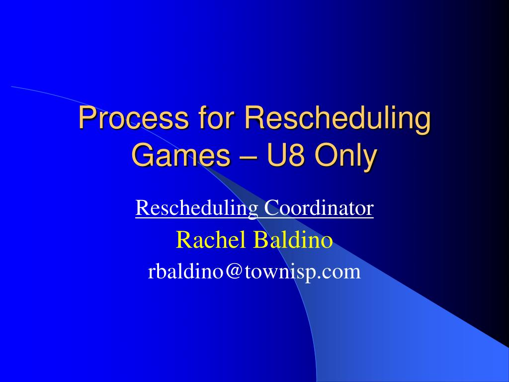 Process for Rescheduling Games – U8 Only