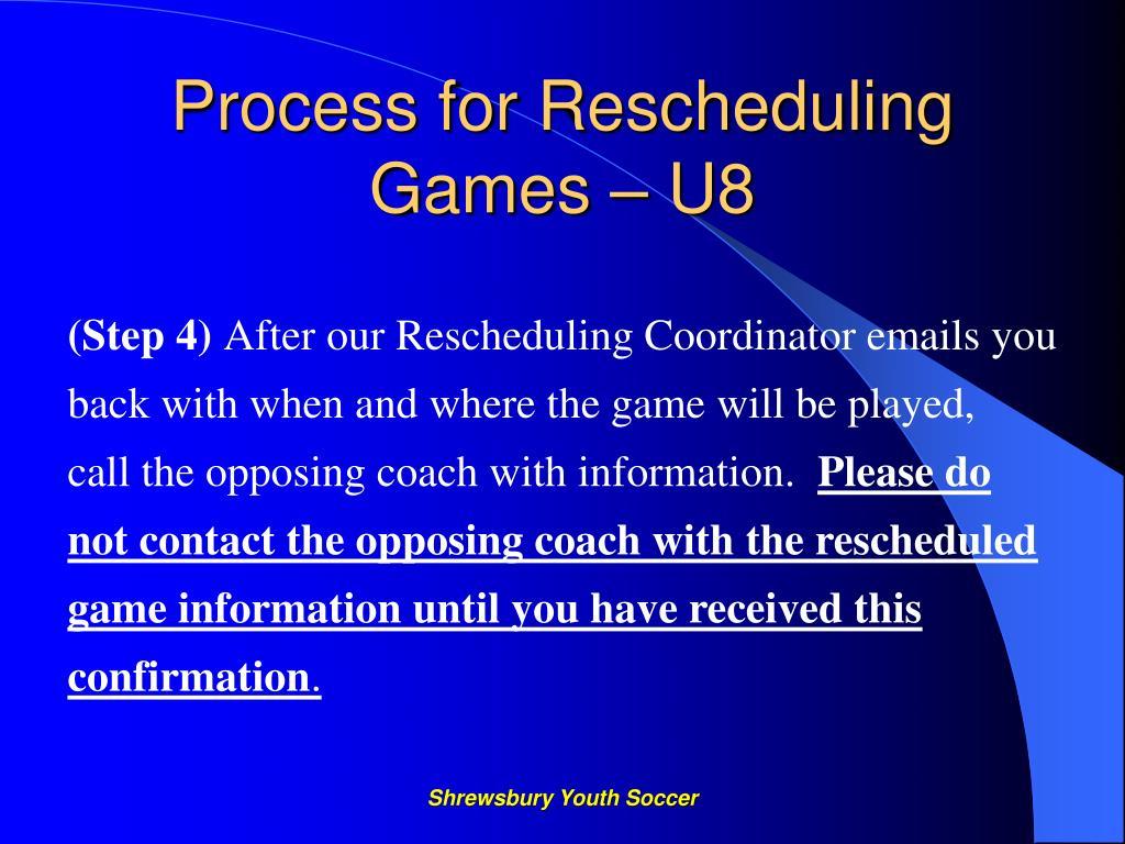 Process for Rescheduling Games – U8