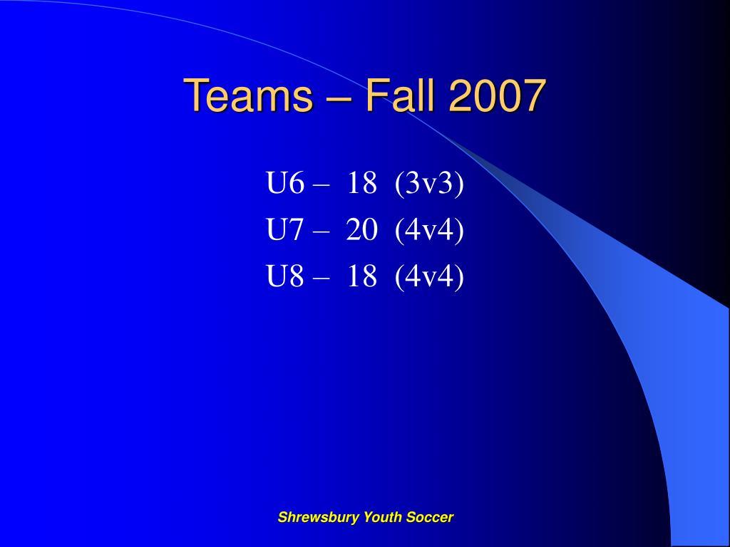 Teams – Fall 2007