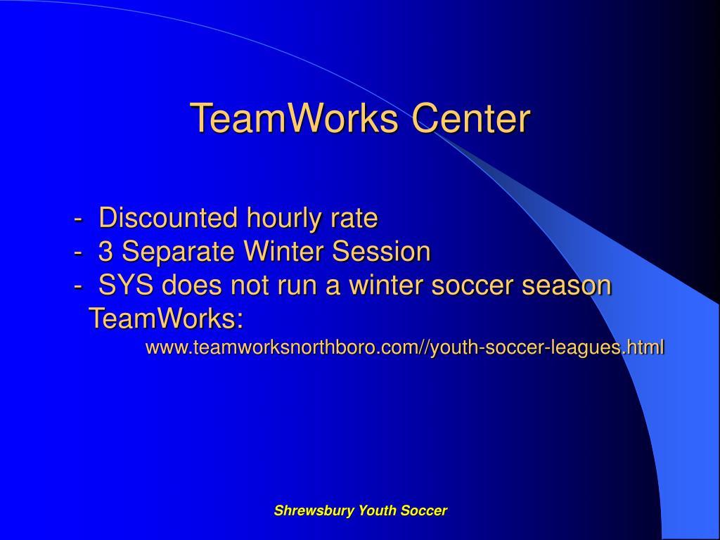 TeamWorks Center