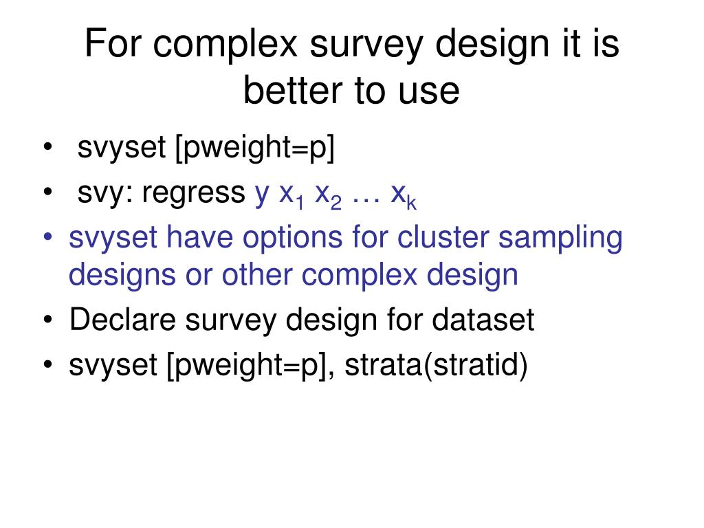 For complex survey design it is better to use