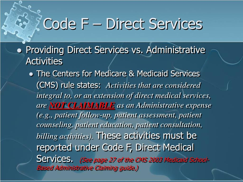 Code F – Direct Services
