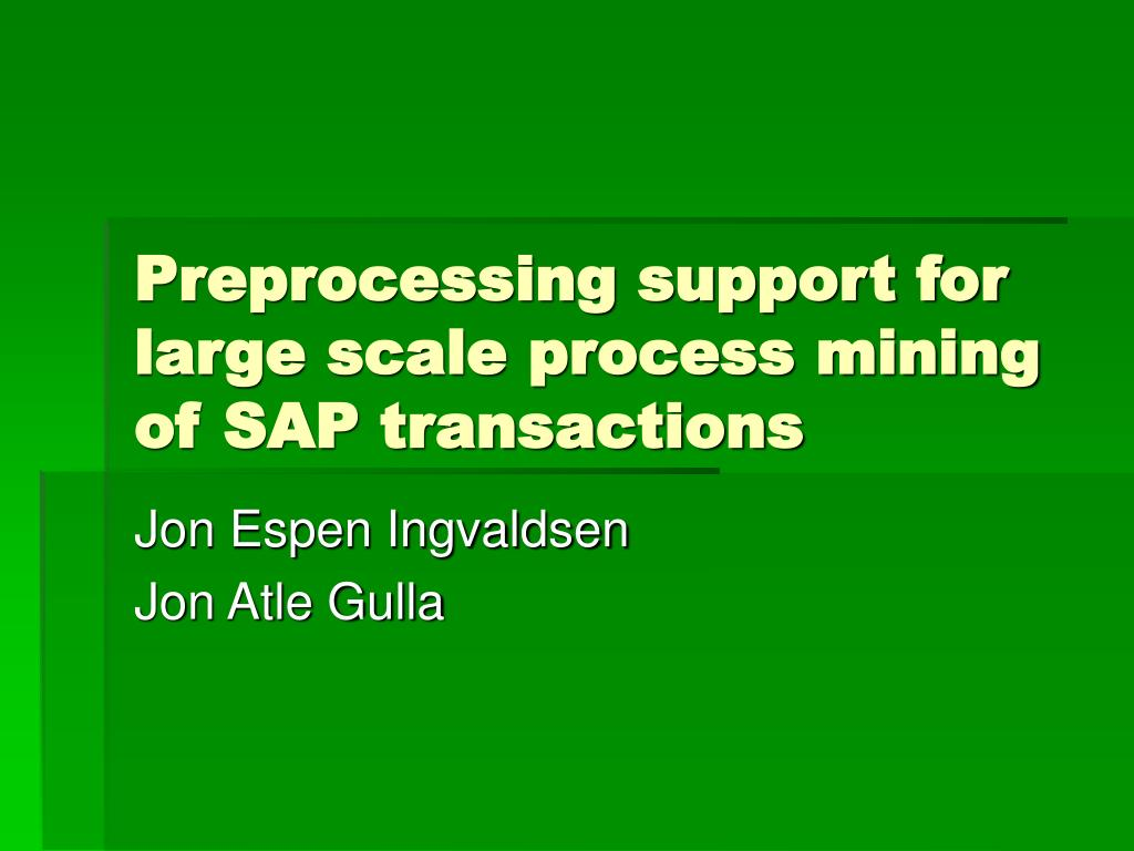 preprocessing support for large scale process mining of sap transactions l.