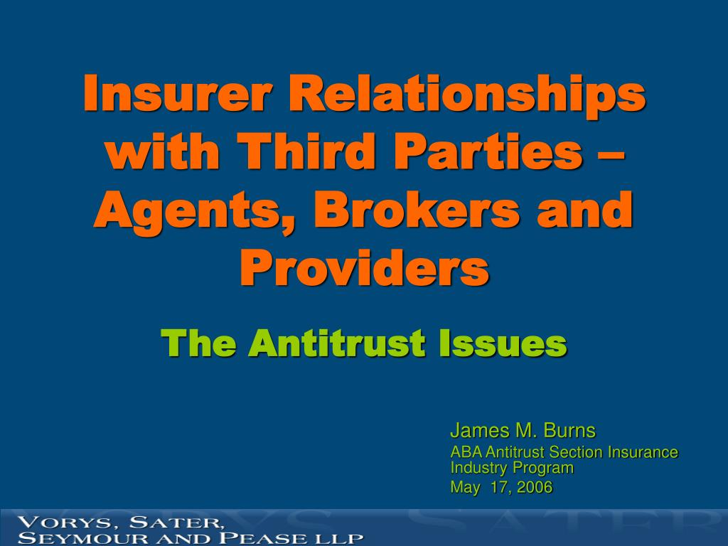 Insurer Relationships with Third Parties – Agents, Brokers and Providers