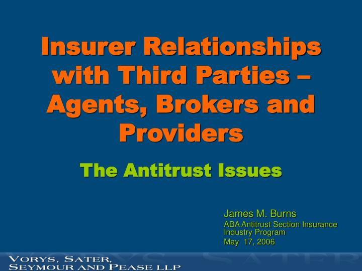 Insurer relationships with third parties agents brokers and providers the antitrust issues