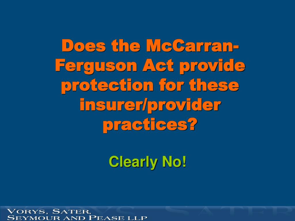 Does the McCarran-Ferguson Act provide protection for these insurer/provider  practices?