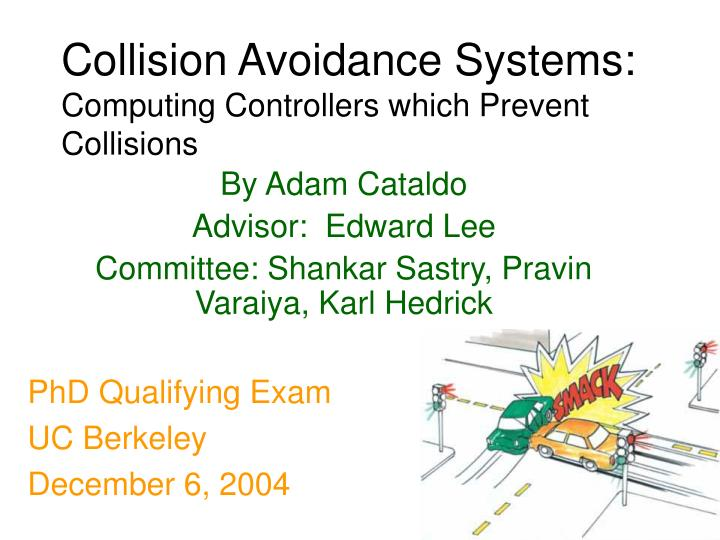 Collision avoidance systems computing controllers which prevent collisions