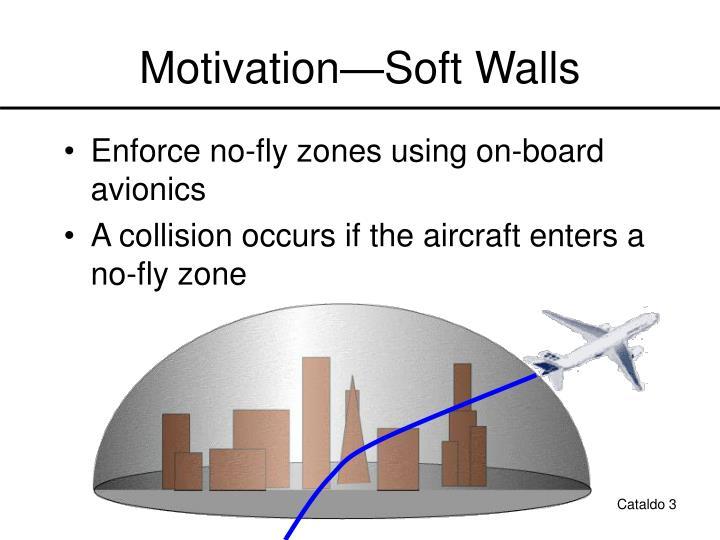 Motivation soft walls