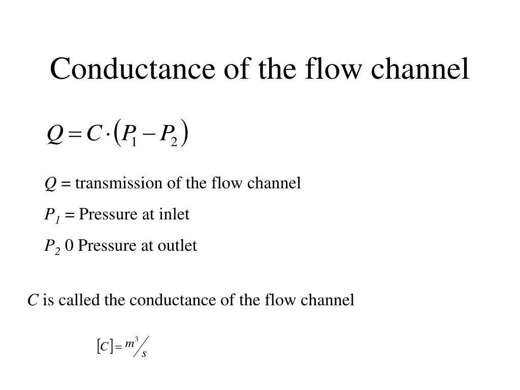 Conductance of the flow channel