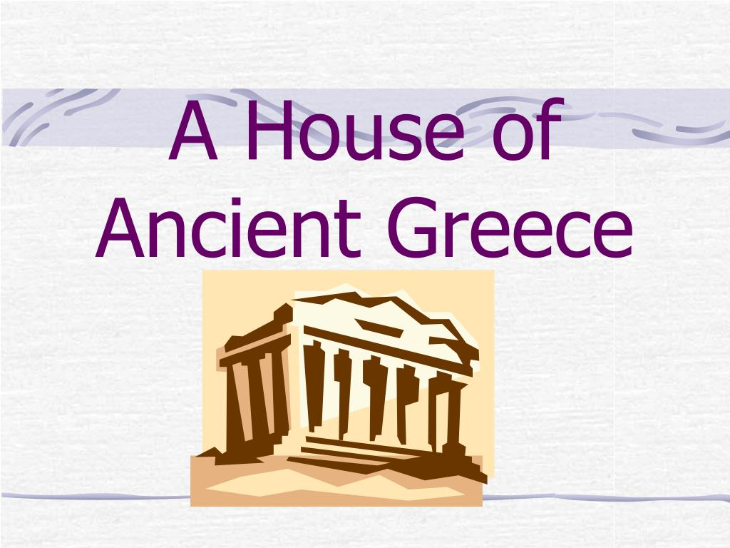 A House of Ancient Greece