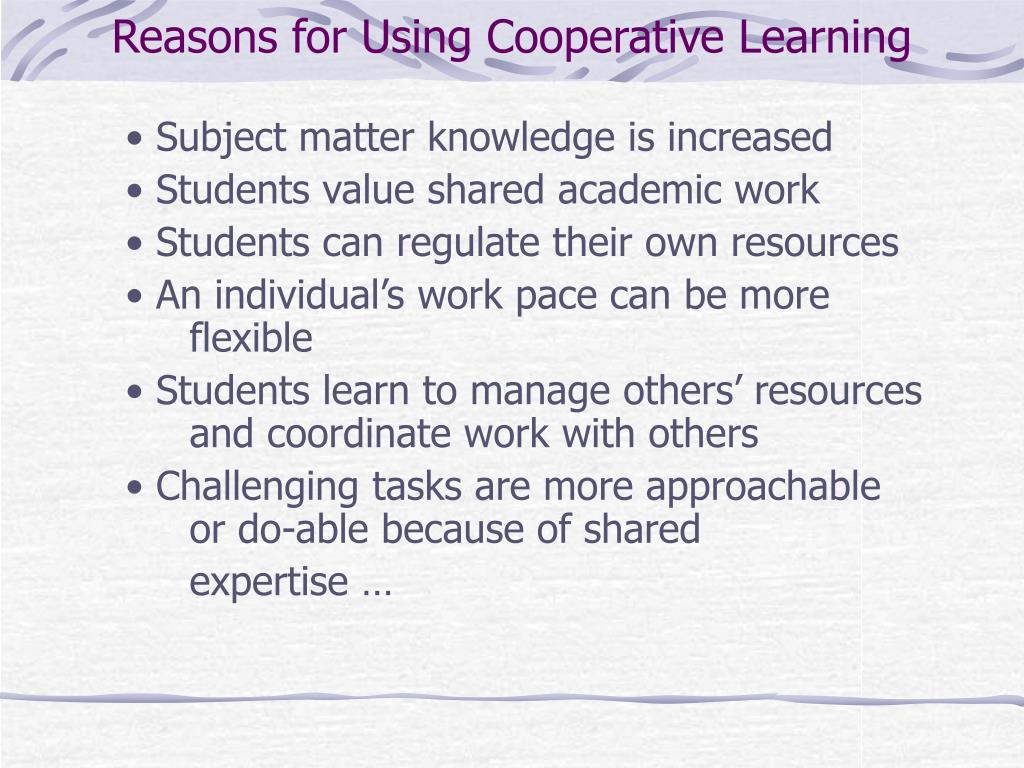 Reasons for Using Cooperative Learning