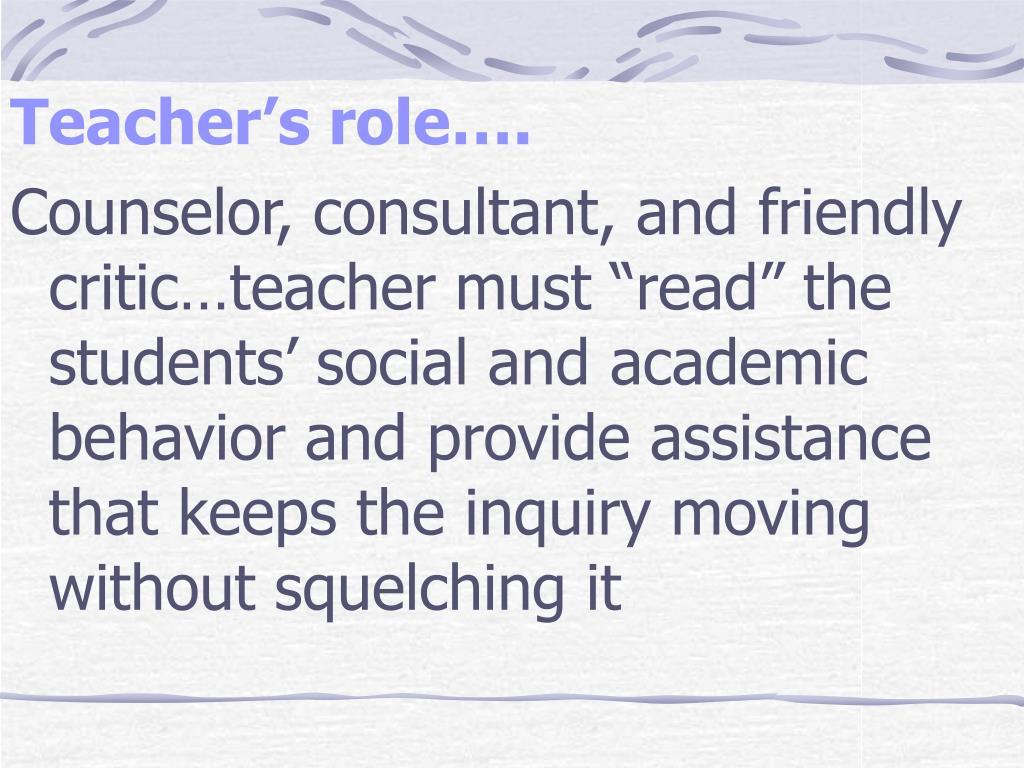 Teacher's role….