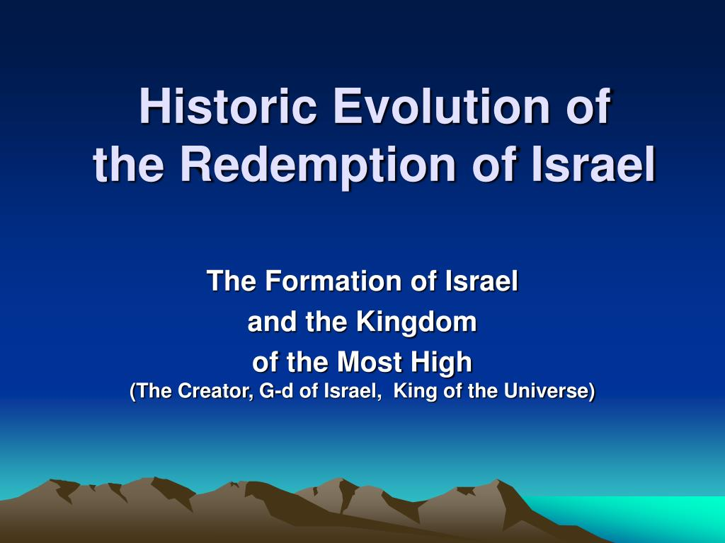historic evolution of the redemption of israel l.