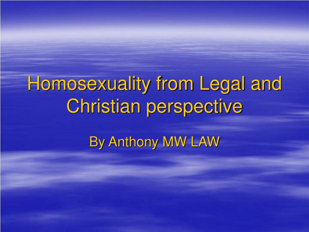 homosexuality from legal and christian perspective l.