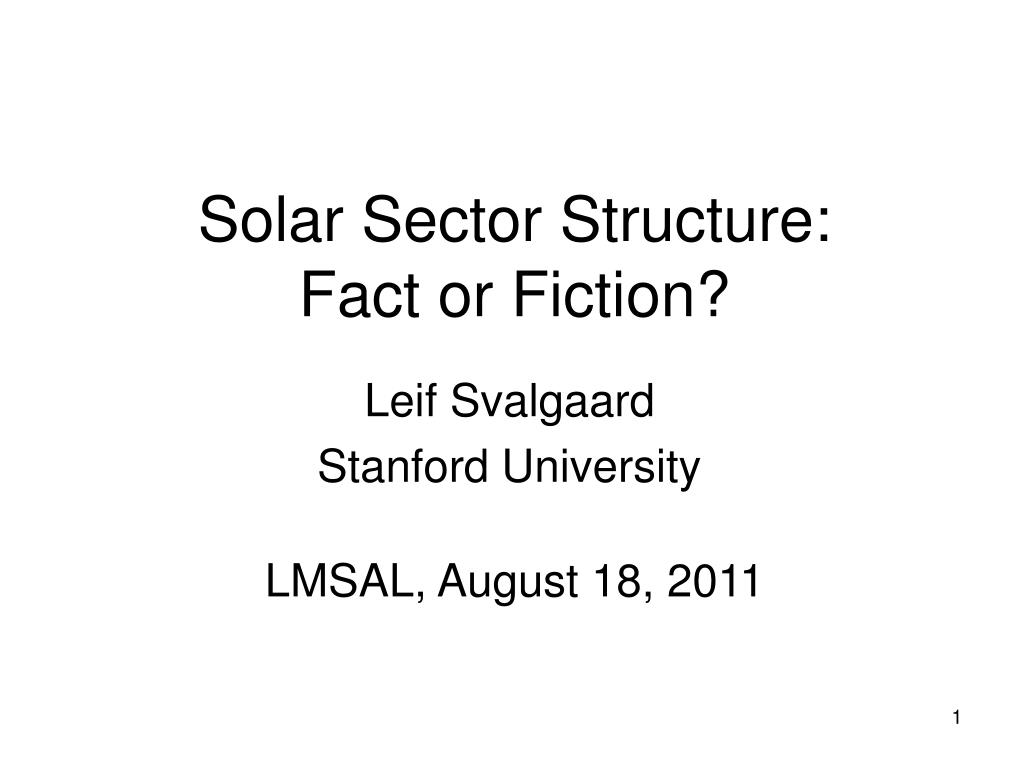 solar sector structure fact or fiction l.