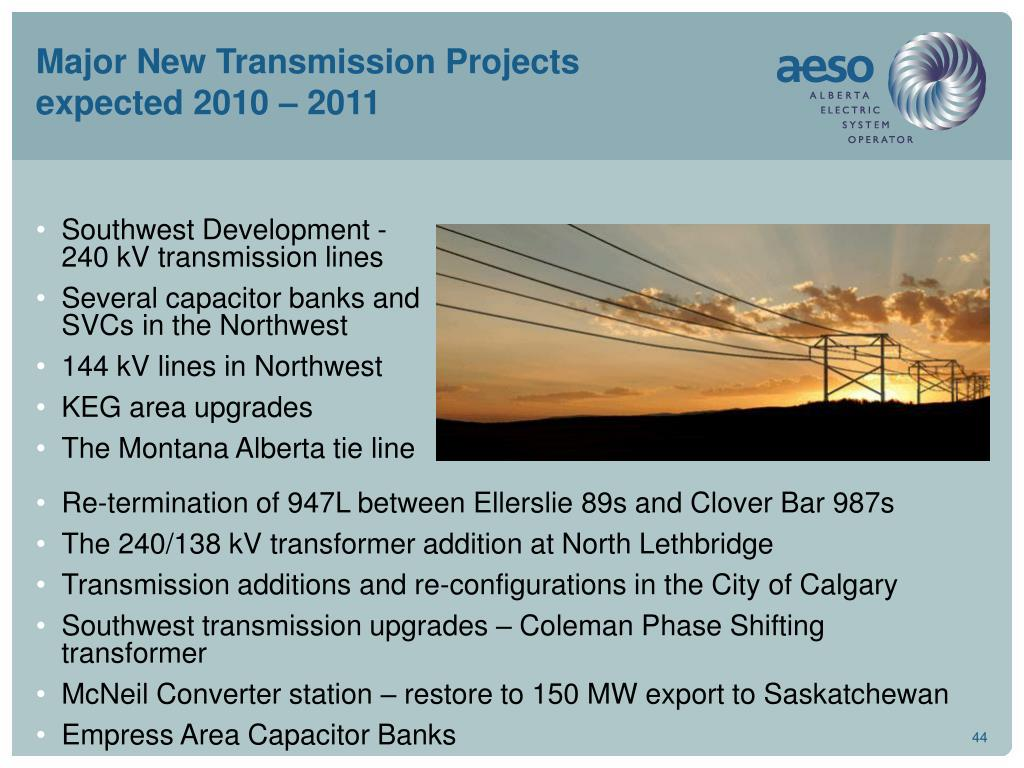 Major New Transmission Projects expected 2010 – 2011