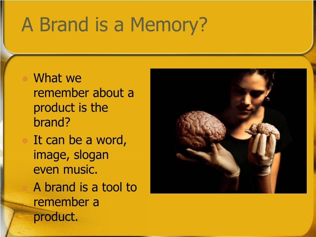 A Brand is a Memory?