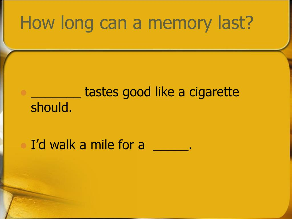 How long can a memory last?