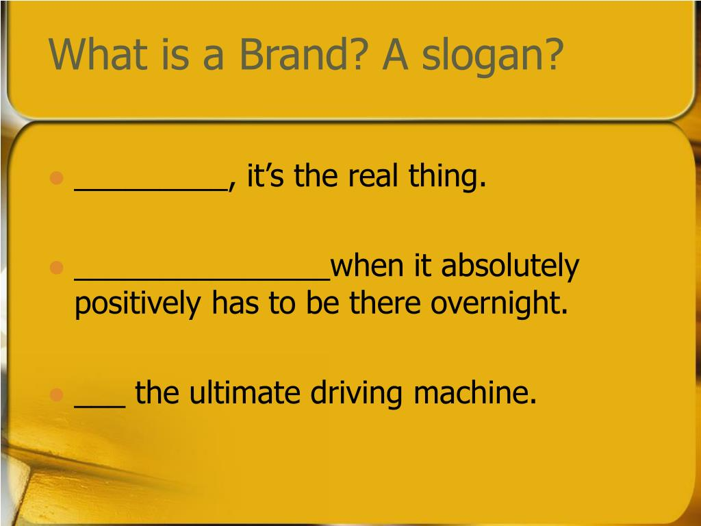 What is a Brand? A slogan?