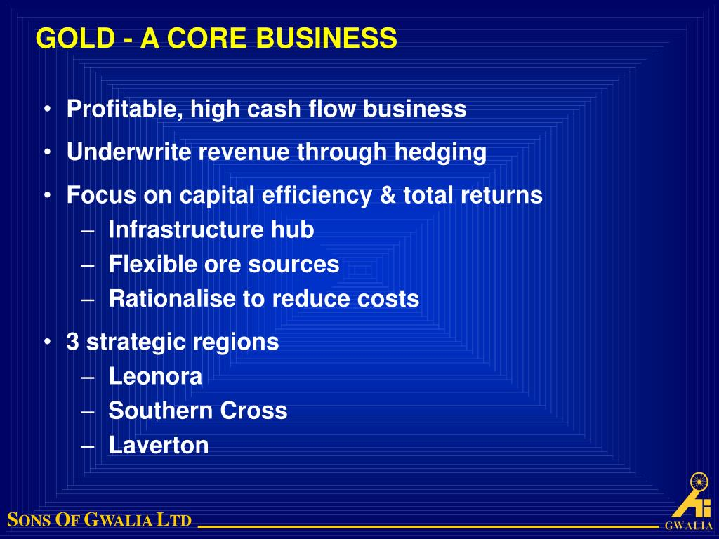 GOLD - A CORE BUSINESS