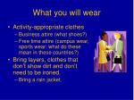 what you will wear
