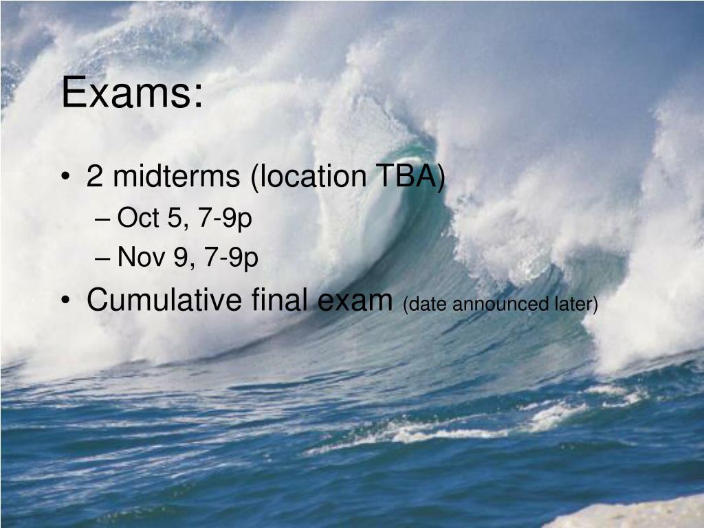 Exams: