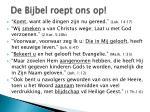 de bijbel roept ons op