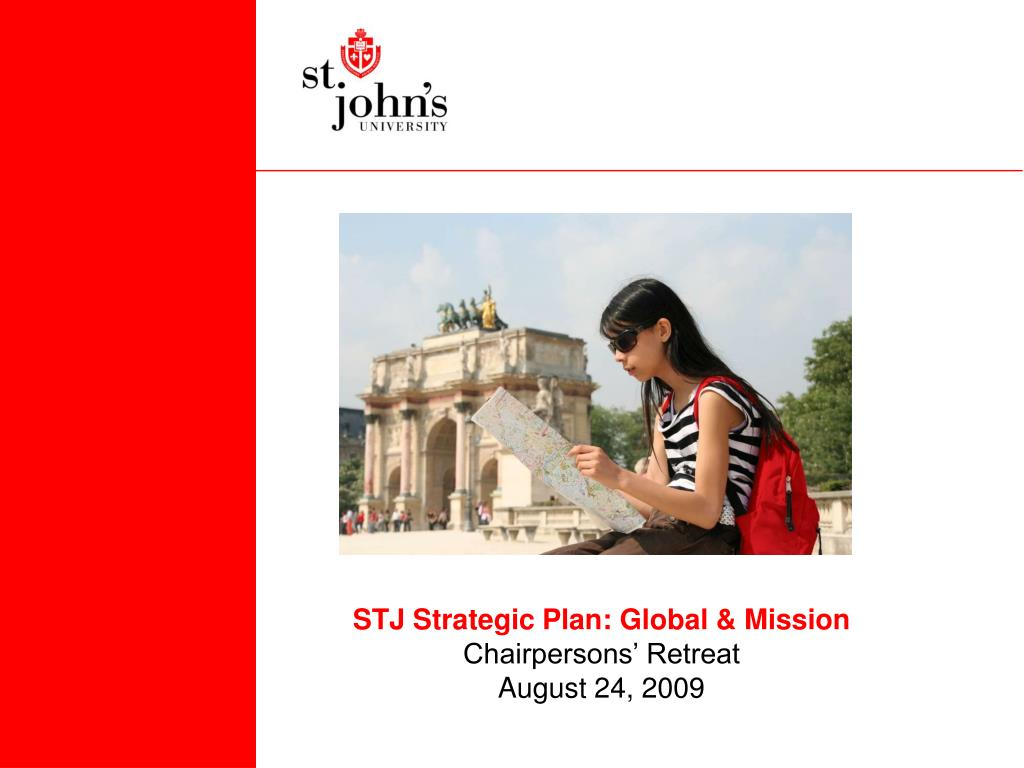 stj strategic plan global mission chairpersons retreat august 24 2009 l.
