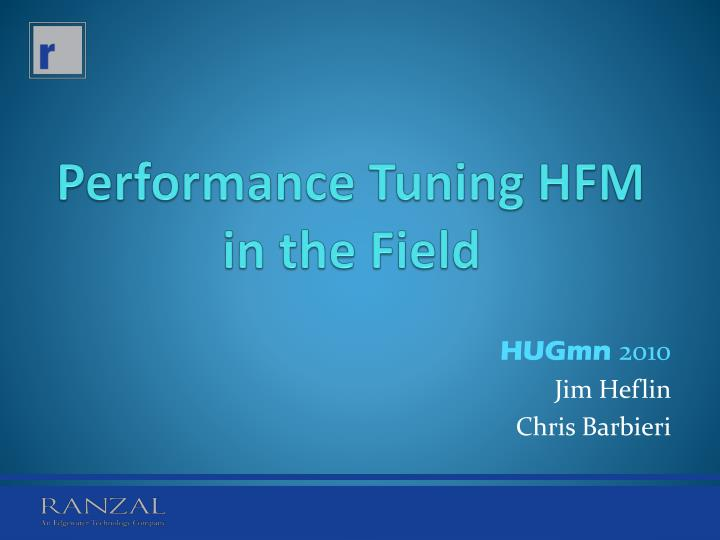 performance tuning hfm in the field n.